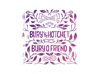 Bury the Hatchet or Bury a Friend illustrator typography abstract flatdesign lineart texture illustration