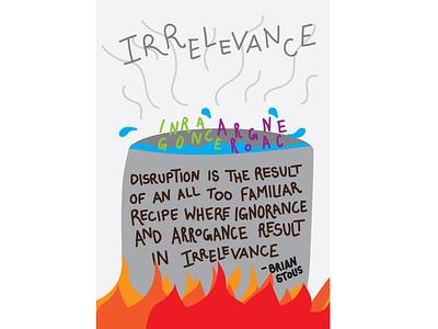 Irrelevance Recipe design quote graphic design brian stolis zines funbits zine gaping void illustration recipe irrelevance