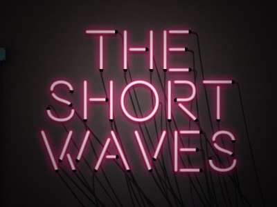The Short Waves