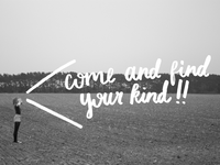 Come and find your kind!