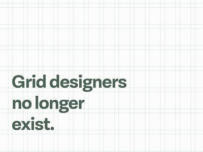 Grid designers no longer exist concept grid layout grid