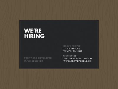 We're Hiring... Again hiring careers jobs new positions uiux designer front-end developer ybor office brave people illustration business card popular