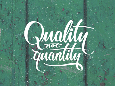 quality not quantity by brave people dribbble