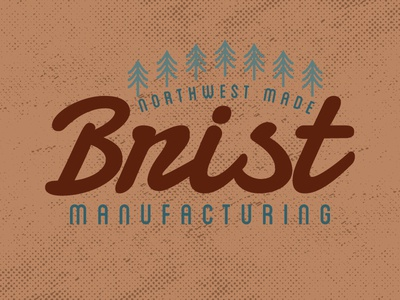 Brist Mfg Northwest Made bellingham washington pnw brist brist mfg distressed typography screenprint
