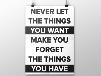 You Want, You Have Poster font proxima nova white black frame poster simple clean minimal