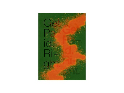 get paid (right) branding type posters elwips typography typographic swiss print design poster design poster graphic design design