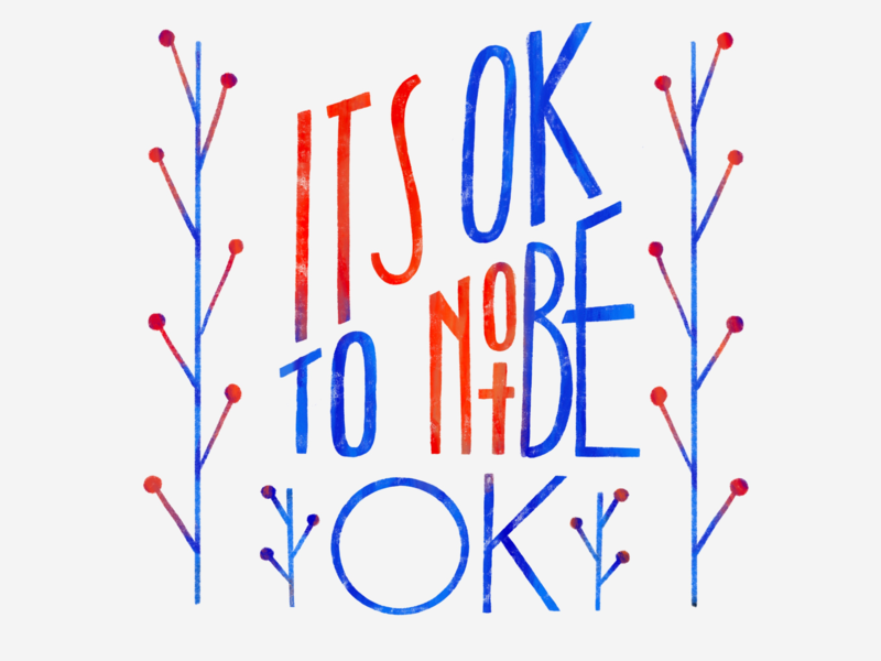 Its Ok To Not Be Ok lettering illustration letters design