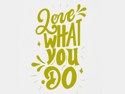 Love What You Do typography art typo type typography color letters lettering illustration