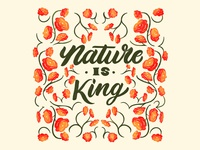 Nature is King flower green nature design illustration letters typography brush color lettering