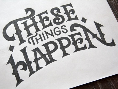 These Thing Happen Lettering