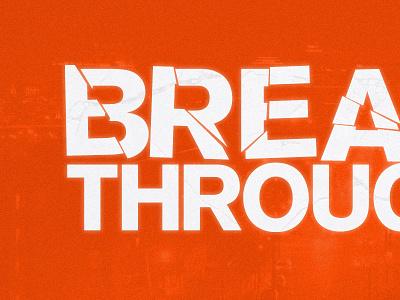 Break Through Logo typography break through breakthrough logo