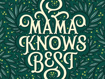 Mama Knows Best vine illustration floral spring leaves type swash botanical lettering mothers day