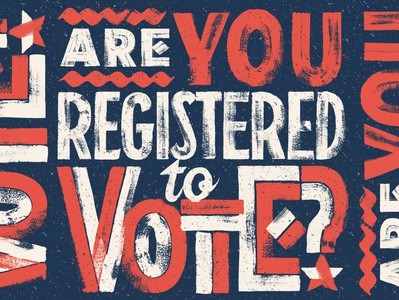 Are you registered to vote? letters dry brush texture activism register america vote custom type sign painting lettering brush