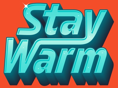 Stay Warm warm holidays gradient typography dimension type custom type hand lettering lettering