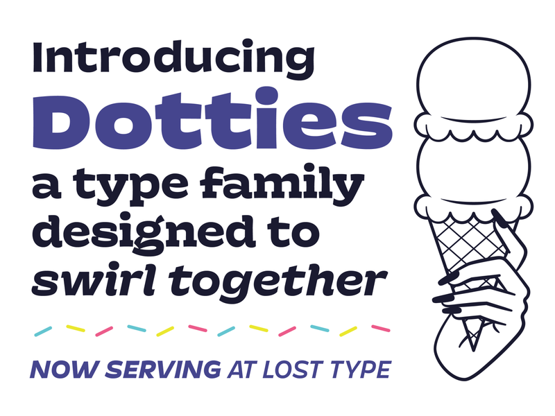 Dotties! Designed to swirl together. typefaces typography type typeface serif sans dotties ice cream sign painting lost type font typeface design