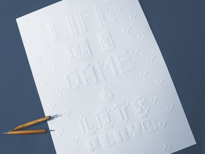 Life is a game – Lets play – Embossed Paper typography pixelfont pixel embossed paper embossed embossing lets play game posterdesign poster paper