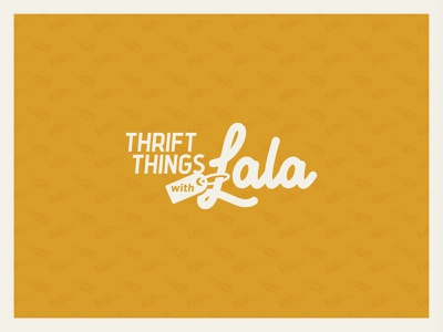 Thrift Things W/ Lala script thrift logodesign logotype branding logo