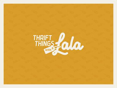 Thrift Things W/ Lala script thrift logodesign logotype branding logo