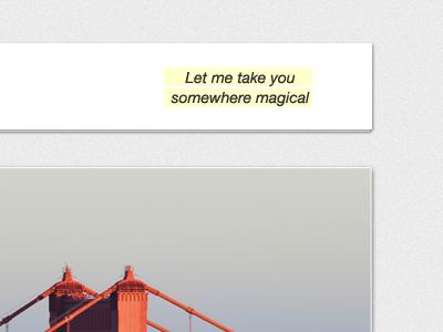 Let me take you somewhere magical