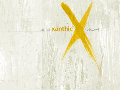 X Is For Xanthic