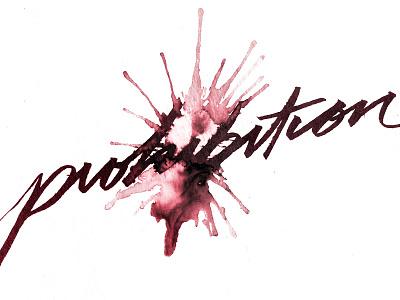 Prohibition splatter wine ink script brush lettering