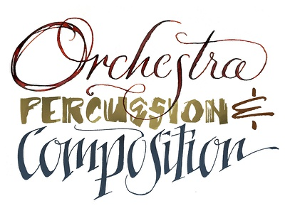 Orchestra, Percussion & Compostion parallel pen calligraphy pointed pen lettering