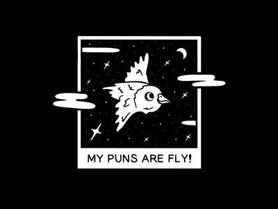 """My Puns Are Fly!"" - A Smol Bird ipad pro procreate polaroid visualtimmy galaxy stars space minimal black and white doodle illustration bird cute smol"