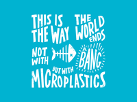 Death to Microplastics!