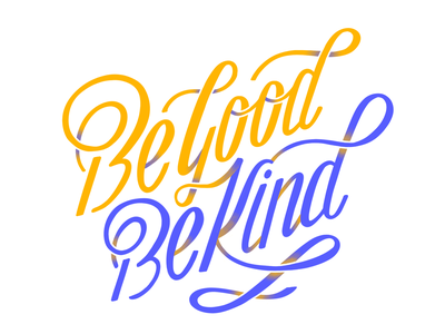 Be Good Be Kind vector line designarf flourish illustrator graphicroozane graphicdesign thedesigntip lettering hand lettering supplyanddesign