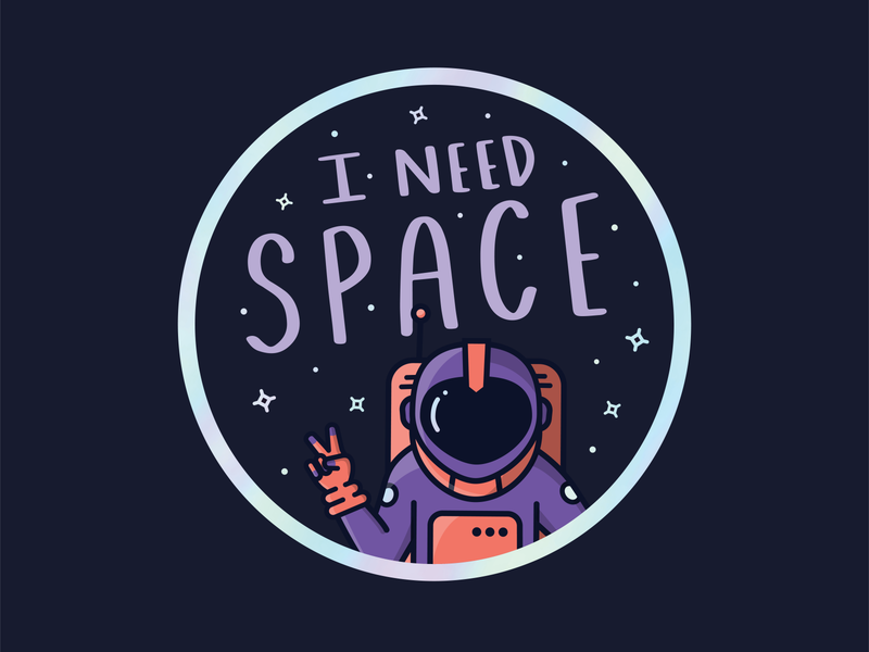 I Need Space design gravity spaceman vector universe galaxy peace holographic sticker lettering stars astronaut space illustration