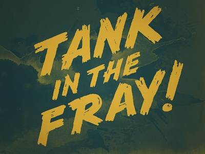 Tank in the Fray brush lettering texture