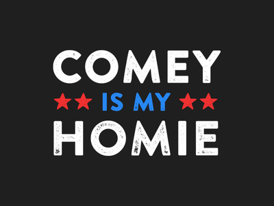 Comey is my Homie  resist graphic tee tee shirt apparel type brandon printed