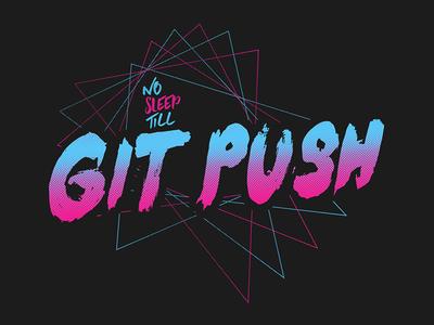 No Sleep Till Git Push 80s git graphic tee retro tee t-shirt