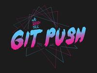 No Sleep Till Git Push