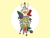 Love me or hate me ;)
