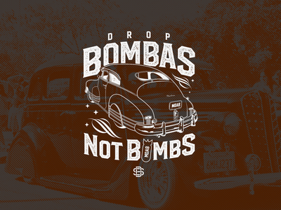 Drop Bombas Not Bombs typographic chicano chicanoparkday