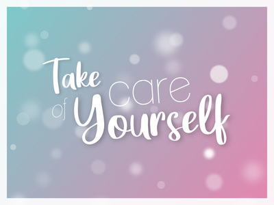 Take care of yourself fun typography grandient rebound resolution 2021 take care care mood
