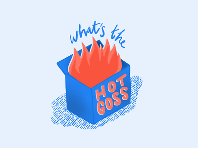 What's The Hot Goss?