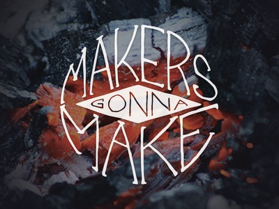Makers Gonna Make create hand lettering typography