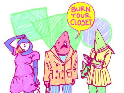 Burn Your Closet
