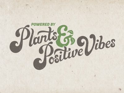 Powered by Plants And Positive Vibes t-shirt