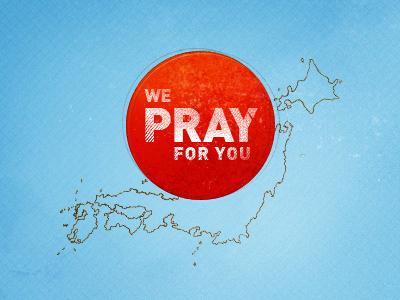We Pray For You japan tsunami pray