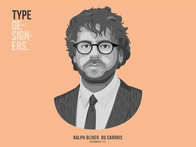 Ralph Oliver du Carrois | Colaborate 2003 vectors type tribute draw designer font art adobeillustrator portrait dribbble digitalart vector illustrator illustration