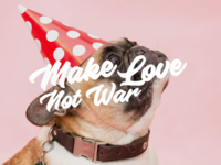 """Make Love Not War"" Lettering"