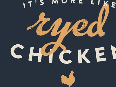Ryed Chicken typography handdrawn tshirt chicken