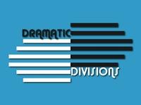 DRAMATIC  DIVISIONS