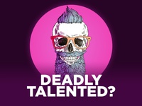 Deadly Talented?