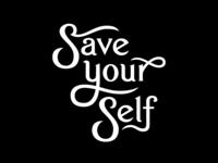 Save Your Self