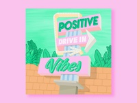 Positive Vibes | Drive In