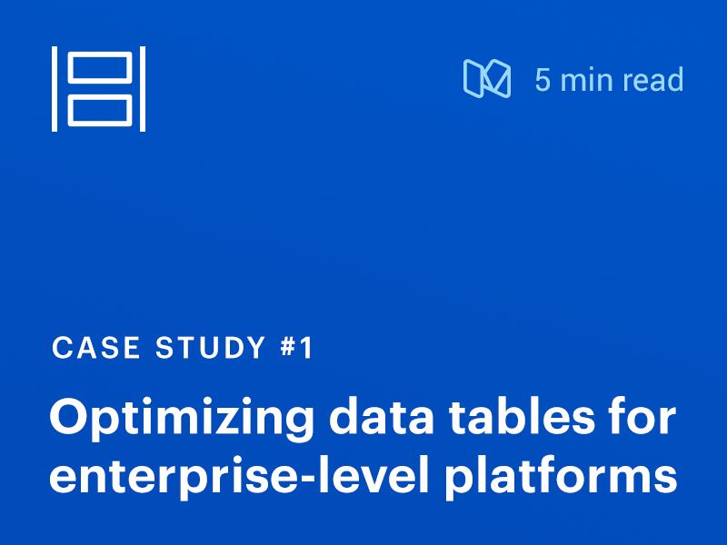 Case Study: Optimizing data tables web application design design process table design ux ui